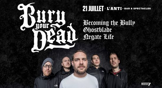 Bury Your Dead | Becoming The Bully | Ghostblade | Negate Life