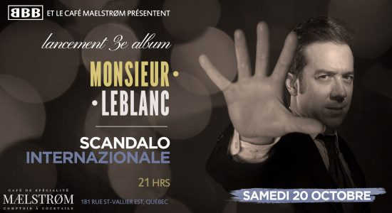 Monsieur Leblanc – Lancement 3e album « Scandalo Internazionale »