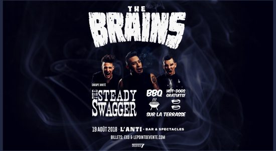 The Brains et The Steady Swagger // 19 aout // L'Anti