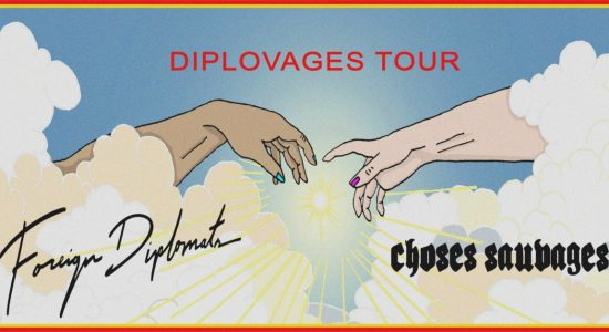 Foreign Diplomats & Choses Sauvages (Show intime)