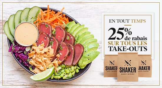 25% Take-outs | SHAKER St-Joseph – Cuisine & Mixologie