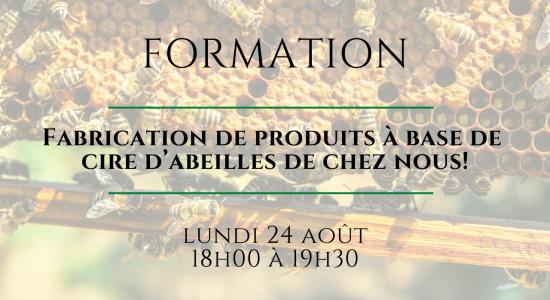 Fabrication de produits à base de cire d'abeilles de chez nous!