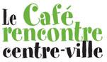 Café rencontre du centre-ville