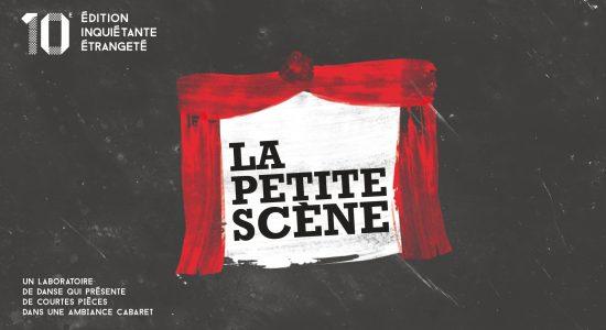 La Petite scène 10e édition | Inquiétante étrangeté
