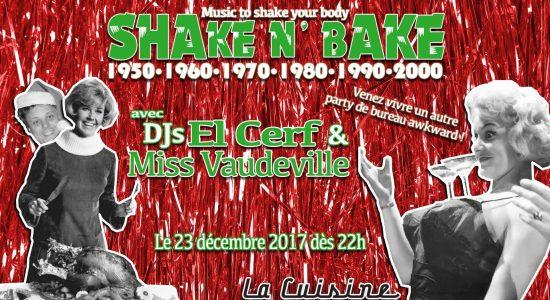 Shake n' Bake | DJs El Cerf & Miss Vaudeville