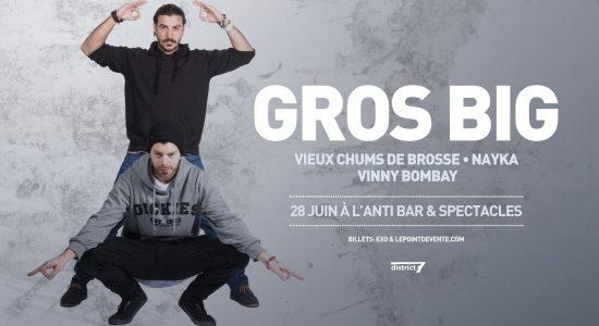 Gros Big | Vieux Chums de Brosse | Nayka | Vinny Bombay