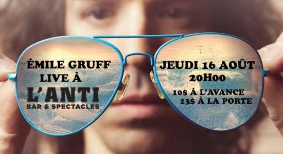 Émile Gruff // Jeudi 16 aout 2018 // L'Anti Bar & Spectacles
