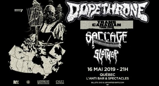 Dopethrone avec Saccage et Slother