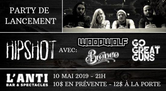 Hipshot – Party de lancement + Woodwolf, Go Great Guns, Bronco