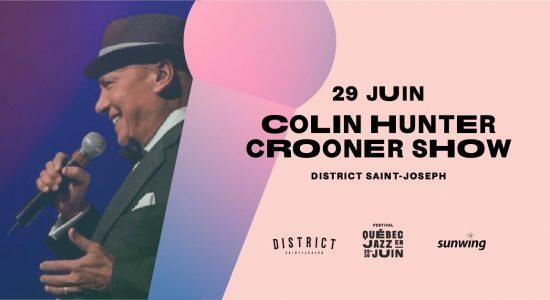 Colin Hunter — Crooner Show   Québec Jazz en Juin