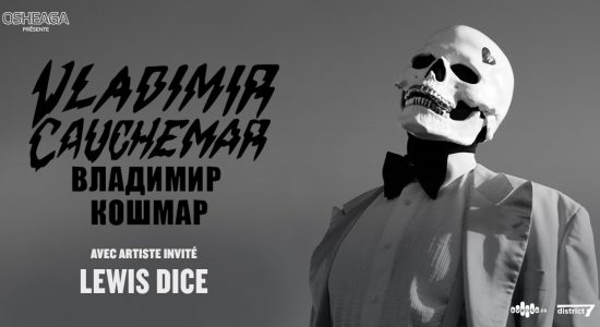 Osheaga présente Vladimir Cauchemar avec Lewis Dice