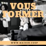 Vous former, c'est aussi ça notre expertise! - Maison de la coopération et de l'économie solidaire de Québec
