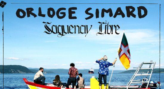 Première de «Saguenay Libre» (Orloge Simard) à Québec!