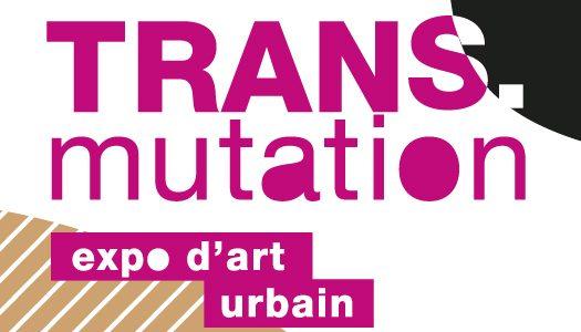 Trans.mutation | Exposition d'art urbain