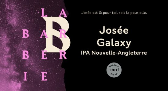 Lancement Josée Galaxy : une IPA Nouvelle-Angleterre fraîchement embouteillée | Barberie (La)