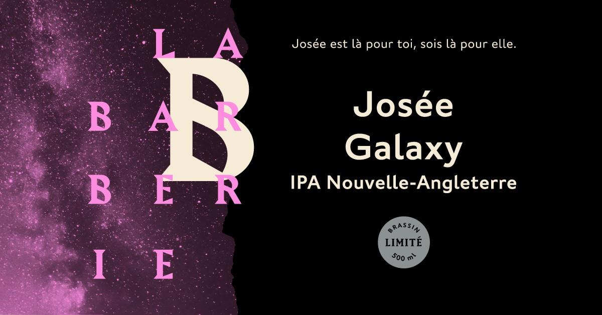 Lancement Josée Galaxy : une IPA Nouvelle-Angleterre fraîchement embouteillée   Barberie (La)