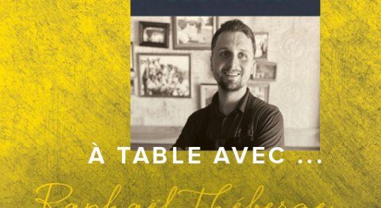 À Table avec Raphaël Théberge de Kundah Hôtel